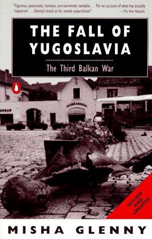 9780140235869: The Fall of Yugoslavia: The Third Balkan War; Revised and Updated