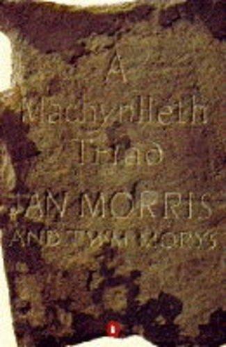 A Machynlleth Triad (Penguin fiction) (English and: Jan Morris, Twm