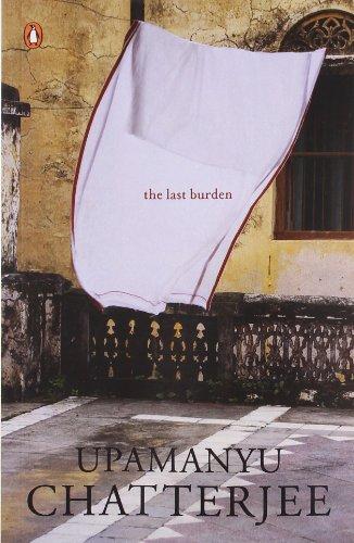 The Last Burden: Chatterjee Upamsnyu