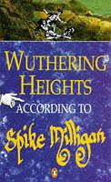 9780140236460: Wuthering Heights According to Spike Milligan
