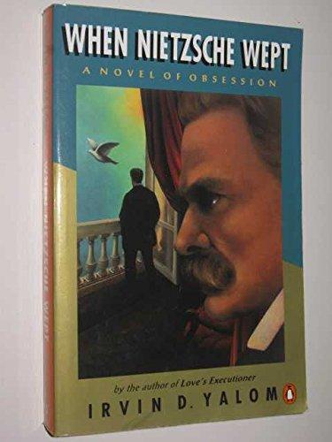 9780140236613: When Nietzsche Wept: A Novel of Obsession