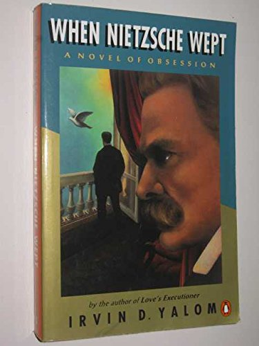 9780140236613: WHEN NIETZSCHE WEPT : A Novel of Obsession
