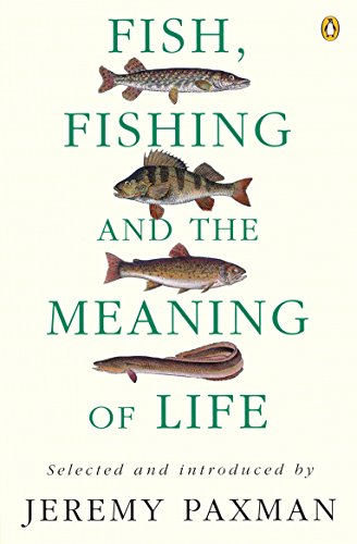 9780140237412: Fish, Fishing and the Meaning of Life