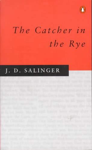 The Catcher in the Rye: J. Salinger