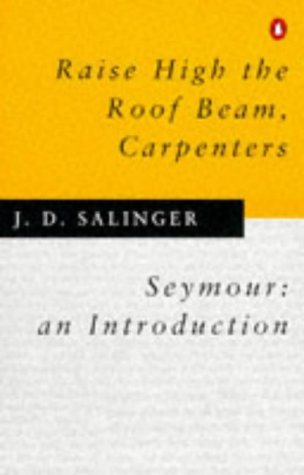 9780140237511: Raise High the Roof Beam, Carpenters; Seymour - an Introduction