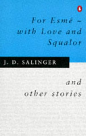 9780140237535: For Esme-With Love and Squalor, and Other Stories