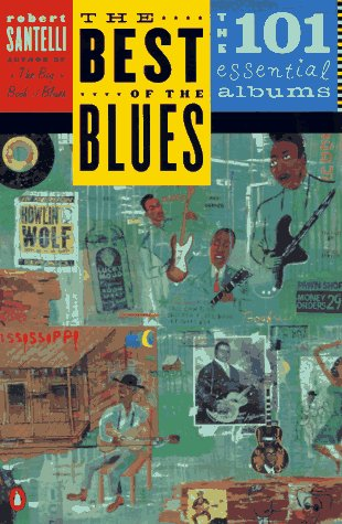 9780140237559: The Best of the Blues: The 101 Essential Blues Albums