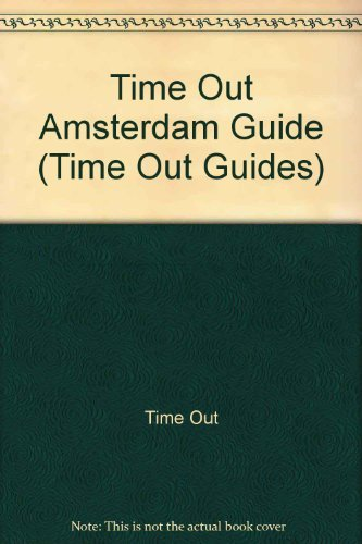 Time Out Amsterdam 3 (Time Out Amsterdam Guide, 3rd ed): Out, Time