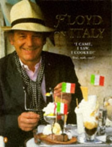 9780140237795: Floyd on Italy: A Celebration of Italian Food and Italy (Penguin non-fiction lead)