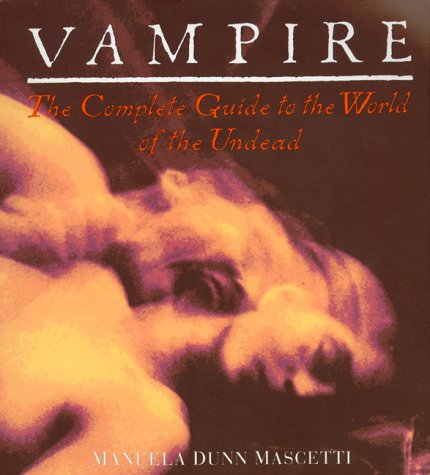 9780140238013: Vampire: The Complete Guide to the World of the Undead