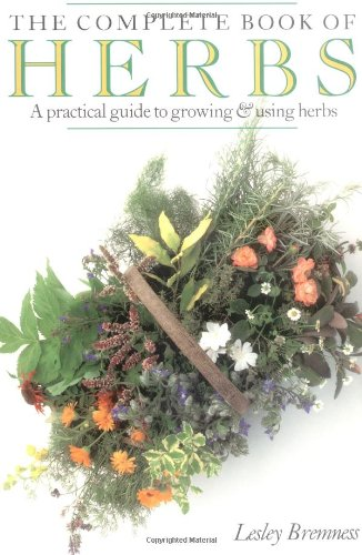 9780140238020: The Complete Book of Herbs: A Practical Guide to Growing and Using Herbs