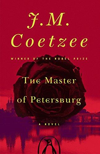 The Master of Petersburg: A Novel: J. M. Coetzee