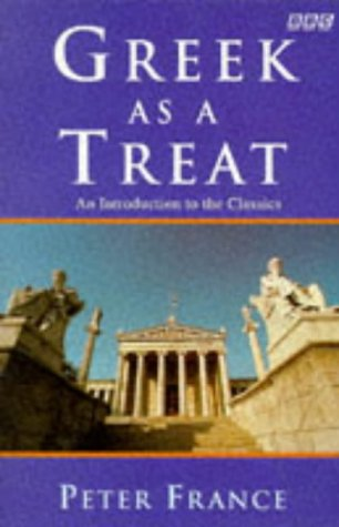 9780140238228: Greek as a Treat: An Introduction to the Classics (BBC)