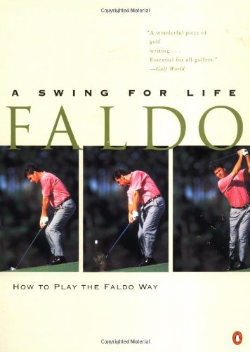 9780140238372: Faldo: A Swing for Life