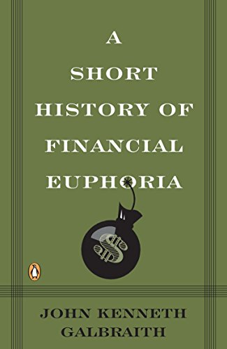 A Short History of Financial Euphoria (Penguin Business) (9780140238563) by John Kenneth Galbraith