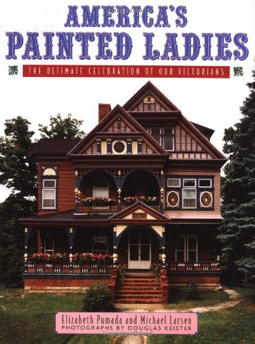9780140238570: America's Painted Ladies: The Ultimate Celebration of Our Victorians