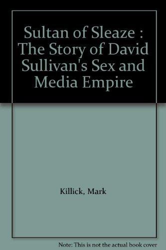 9780140238631: Sultan of Sleaze : The Story of David Sullivan's Sex and Media Empire