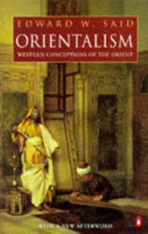 Orientalism: Western Conceptions of the Orient (Penguin: Edward W. Said