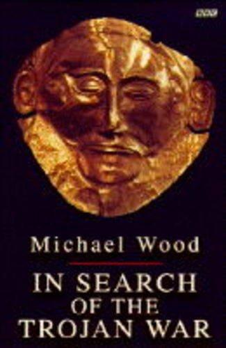 9780140238709: In Search of the Trojan War (BBC Books)