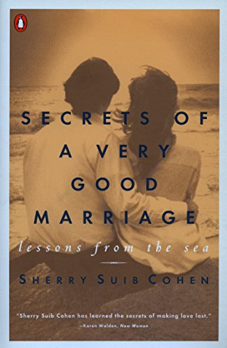 Secrets of a Very Good Marriage: Lessons from the Sea: Sherry Suib Cohen