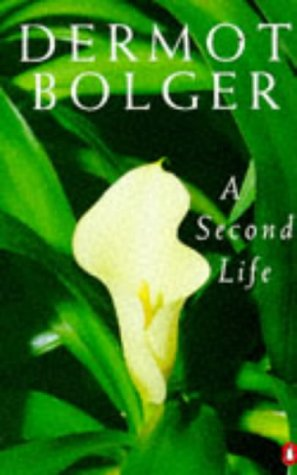 A Second Life (0140238794) by Bolger, Dermot