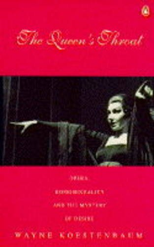 9780140238884: The Queen's Throat : Opera, Homosexuality, and the Mystery of Desire