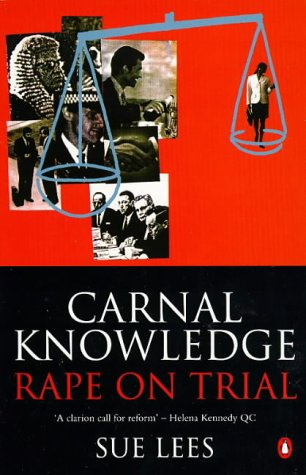 9780140239157: Carnal Knowledge: Rape on Trial (Penguin politics)