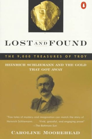 9780140239508: Lost and Found: The 9,000 Treasures of Troy : Heinrich Schliemann and the Gold That Got Away