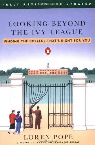 Looking Beyond the Ivy League: Finding the College That's Right for You: Loren Pope