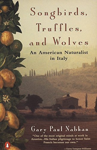 9780140239720: Songbirds, Truffles, and Wolves: An American Naturalist in Italy