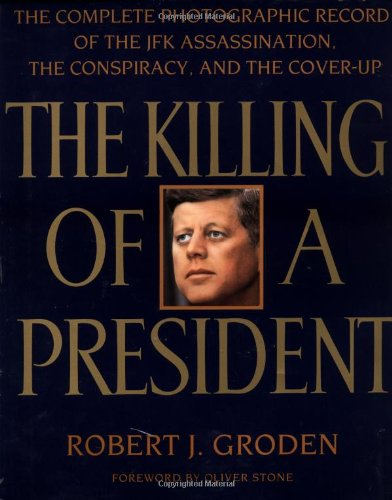 9780140240030: The Killing of a President: The Complete Photographic Record of the Assassination, the Conspiracy, and