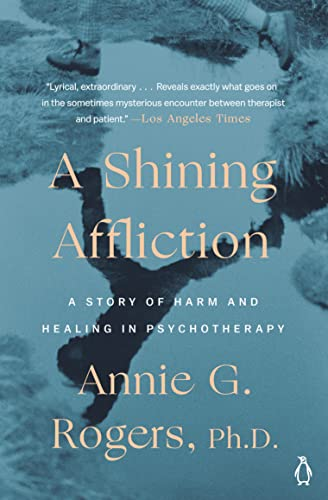 9780140240122: A Shining Affliction: A Story of Harm and Healing in Psychotherapy