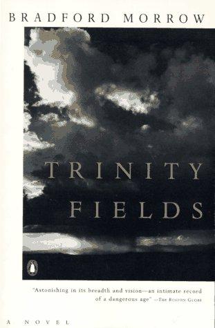 Trinity Fields: Bradford Morrow