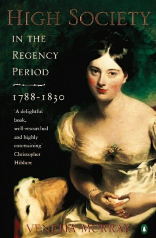 9780140240436: High Society In The Regency Period: 1788-1830