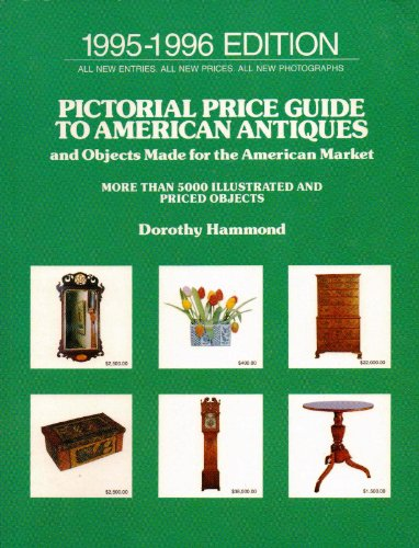 9780140240887: Pictorial Price Guide to American Antiques, 1995-1996: And Objects Made for the American Market