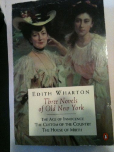 9780140240948: Three Novels Of Old New York