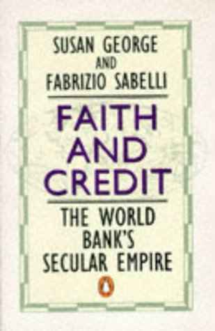 9780140241013: Faith and Credit: World Bank's Secular Empire