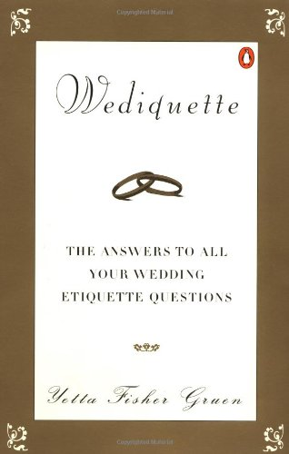 Wediquette: The Answers to All Your Wedding Etiquette Questions