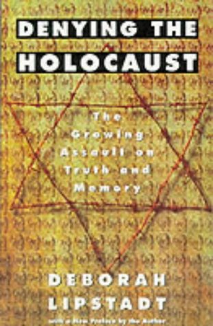 9780140241570: Denying the Holocaust: The Growing Assault on Truth and Memory