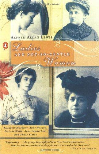 9780140241730: Ladies and Not-So-Gentle Women: Elisabeth Marbury, Anne Morgan, Elsie de Wolfe, Anne Vanderbilt, and Their Times
