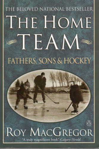 9780140242881: The Home Team: Fathers, Sons And Hockey