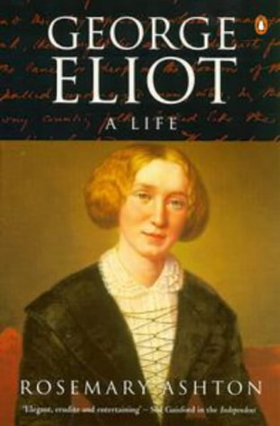 9780140242911: George Eliot: A Life