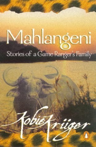9780140242935: Mahlangeni: Stories of a Game Ranger's Family