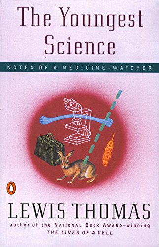 9780140243277: The Youngest Science: Notes of a Medicine-Watcher (Alfred P. Sloan Foundation Series)