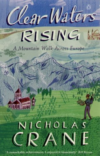 9780140243321: Clear Waters Rising: A Mountain Walk Across Europe