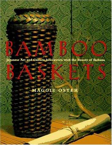 9780140243413: Bamboo Baskets: Japanese Art and Culture Interwoven With the Beauty of Ikebana