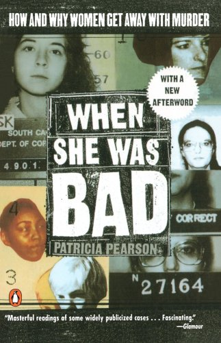 9780140243888: When She Was Bad...: Violent Women and the Myth of Innocence