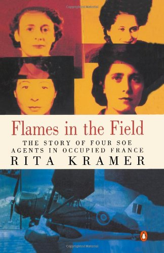 9780140244236: Flames in the Field: The Story of Four SOE Agents in Occupied France