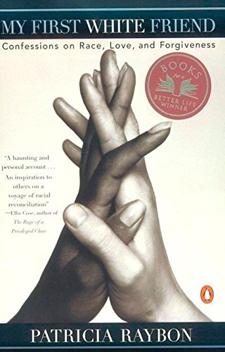 9780140244366: My First White Friend: Confessions on Race, Love and Forgiveness