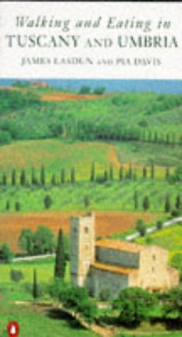 Walking and Eating in Tuscany and Umbria (014024476X) by James Lasdun; Pia Davis